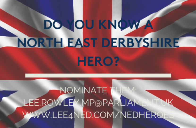 Do you know a hero? Email lee.rowley.mp@parliament.uk to nominate