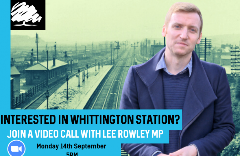Interested in Whittington station? Attend a video call with Lee Rowley MP.